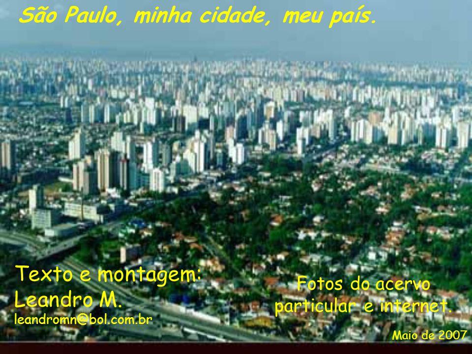 Texto e montagem: Leandro M. leandromn@bol.com.br Fotos do acervo particular e internet.