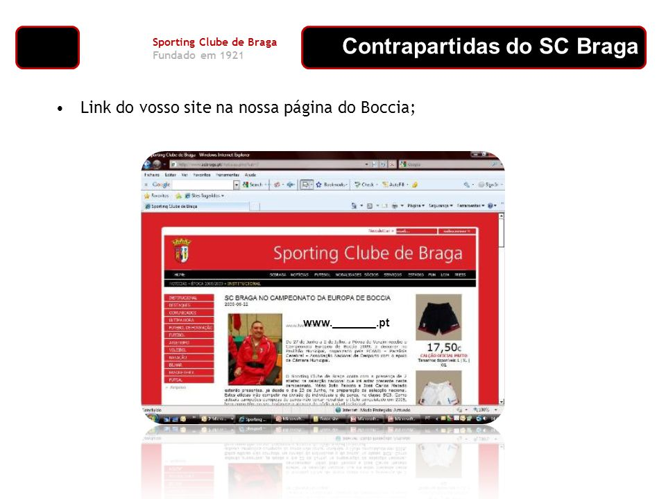 Contrapartidas do SC Braga Sporting Clube de Braga Fundado em 1921 Link do vosso site na nossa página do Boccia; www._______.pt