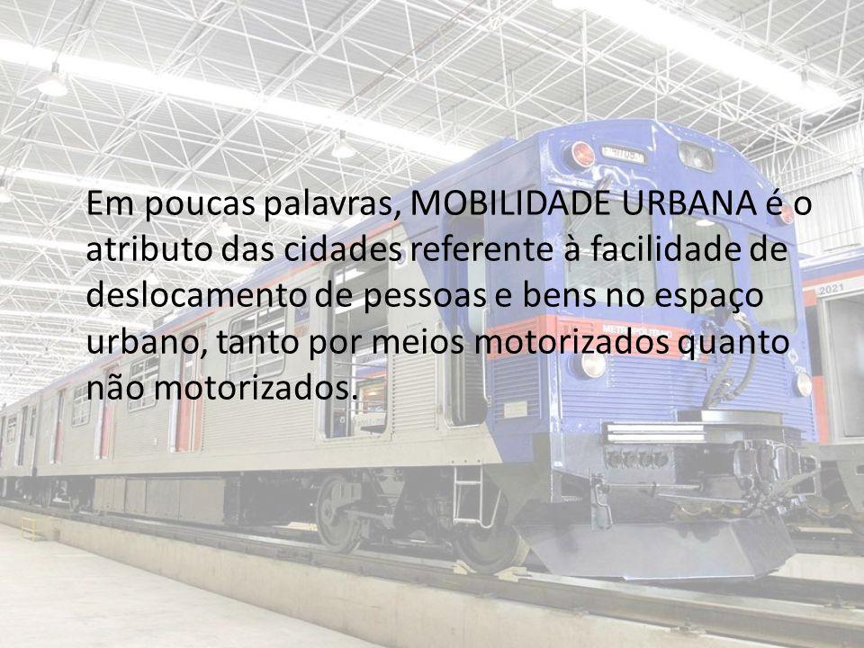 Em poucas palavras, MOBILIDADE URBANA é o atributo das cidades referente à facilidade de deslocamento de pessoas e bens no espaço urbano, tanto por meios motorizados quanto não motorizados.