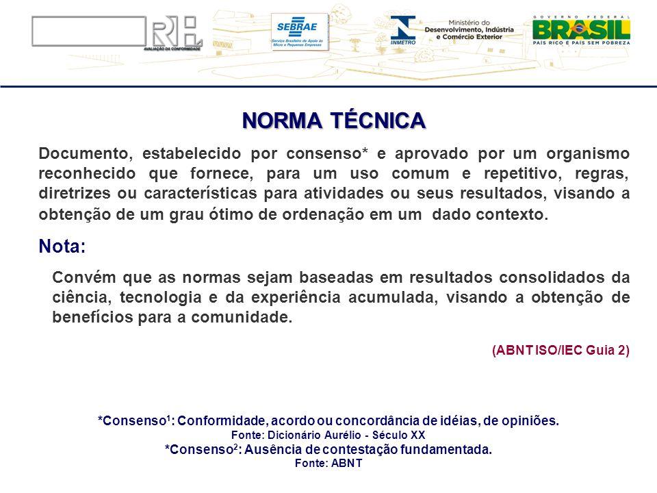 NORMA TÉCNICA Documento, estabelecido por consenso* e aprovado por um organismo reconhecido que fornece, para um uso comum e repetitivo, regras, diret