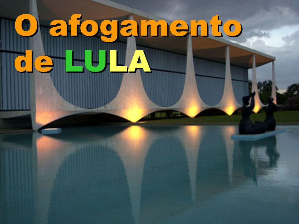O afogamento de LULA