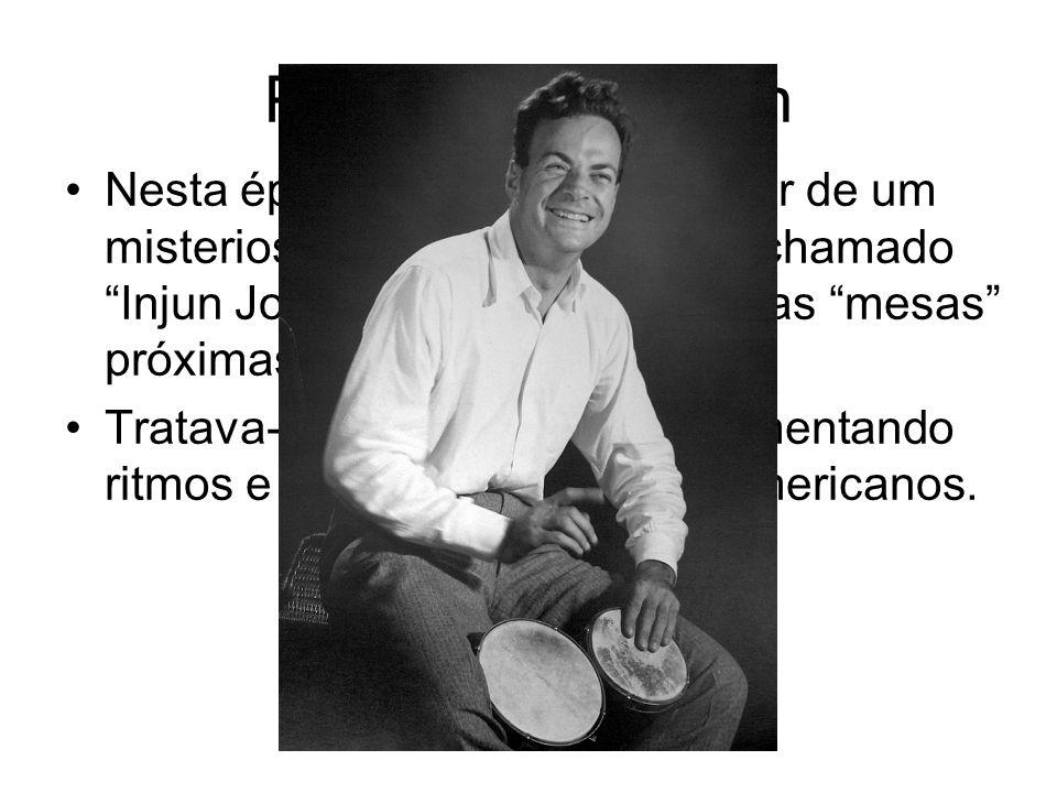 """Projeto Manhattan Nesta época, circulava um rumor de um misterioso índio percussionista chamado """"Injun Joe"""" que tocava tambor nas """"mesas"""" próximas ao"""