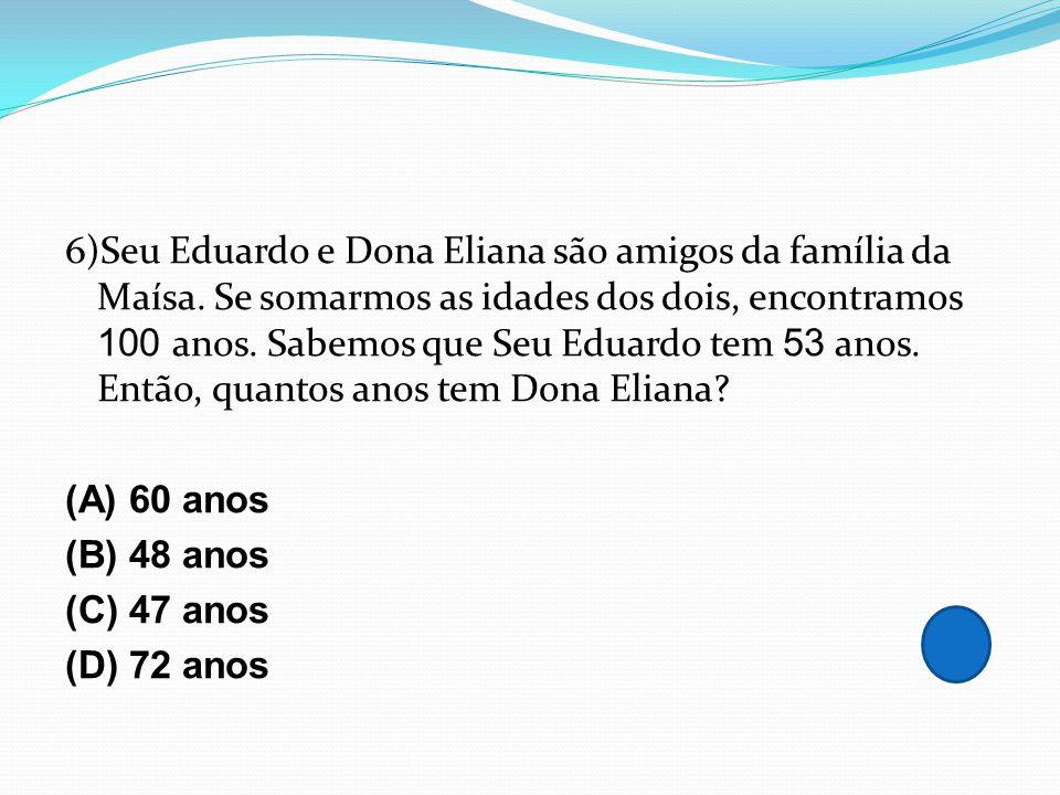 6)Seu Eduardo e Dona Eliana são amigos da família da Maísa.