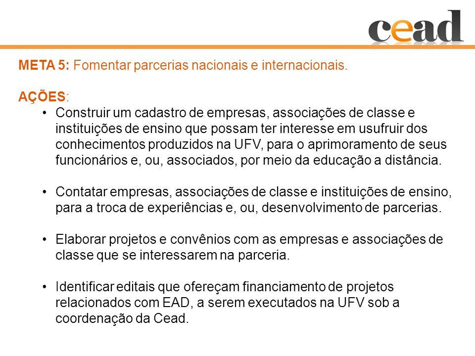 META 5: Fomentar parcerias nacionais e internacionais.
