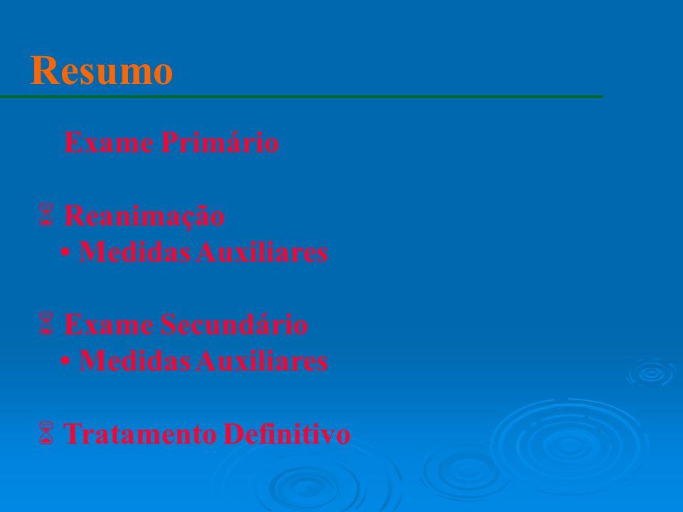 Resumo 6 Exame Primário 6 Reanimação Medidas Auxiliares 6 Exame Secundário Medidas Auxiliares 6 Tratamento Definitivo