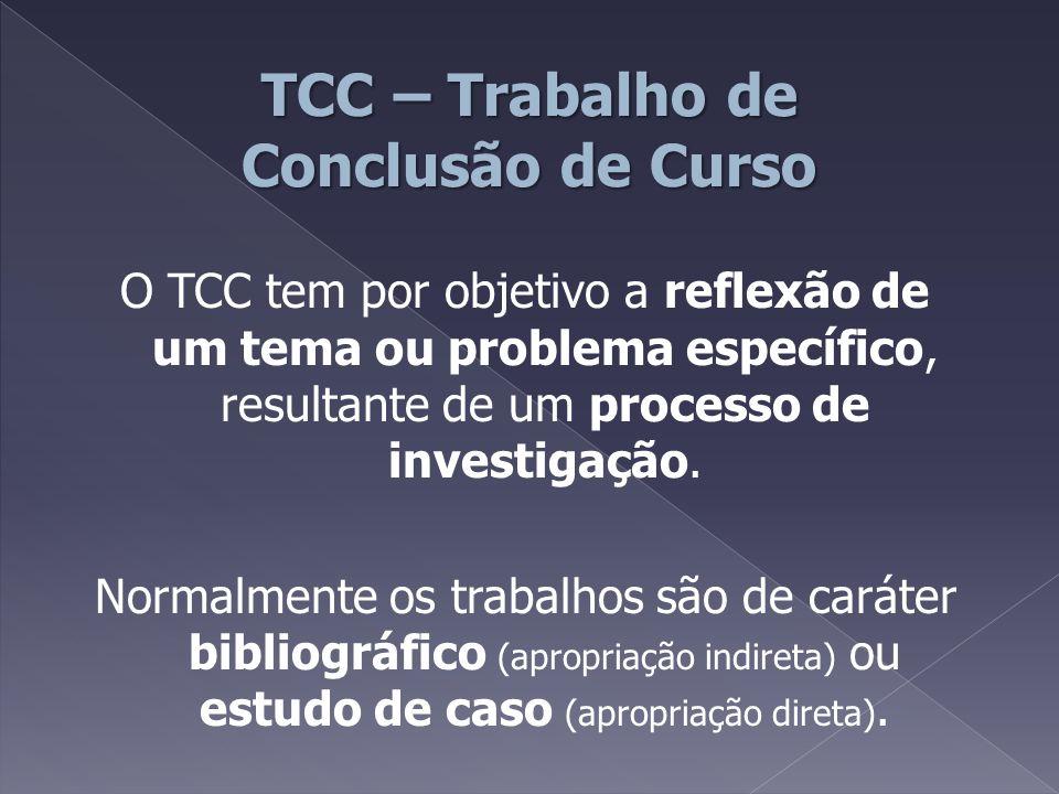  Duas fases: › Antecedente (projeto de pesquisa), › Consolidadora (TCC final).