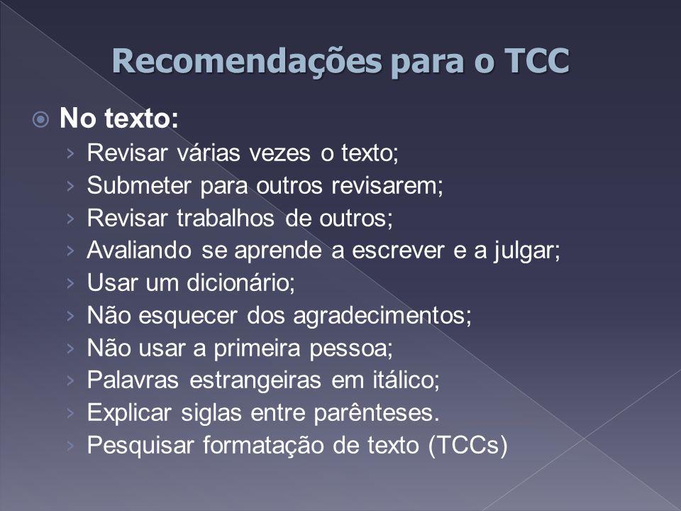  No texto: › Revisar várias vezes o texto; › Submeter para outros revisarem; › Revisar trabalhos de outros; › Avaliando se aprende a escrever e a jul