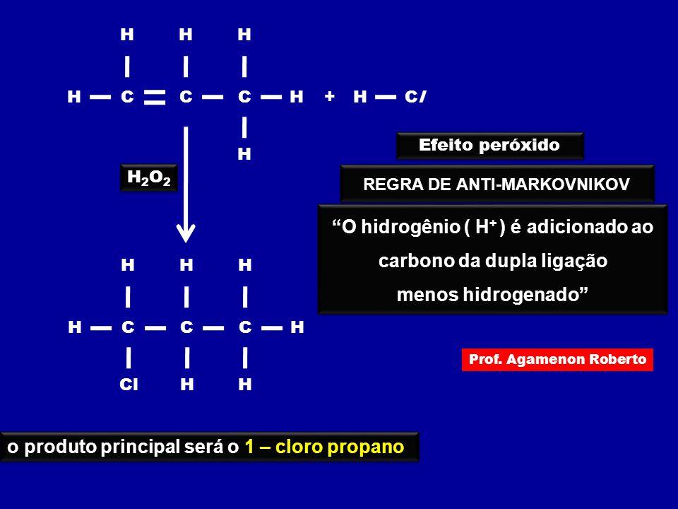 """""""O hidrogênio ( H + ) é adicionado ao carbono da dupla ligação menos hidrogenado"""" """"O hidrogênio ( H + ) é adicionado ao carbono da dupla ligação menos"""