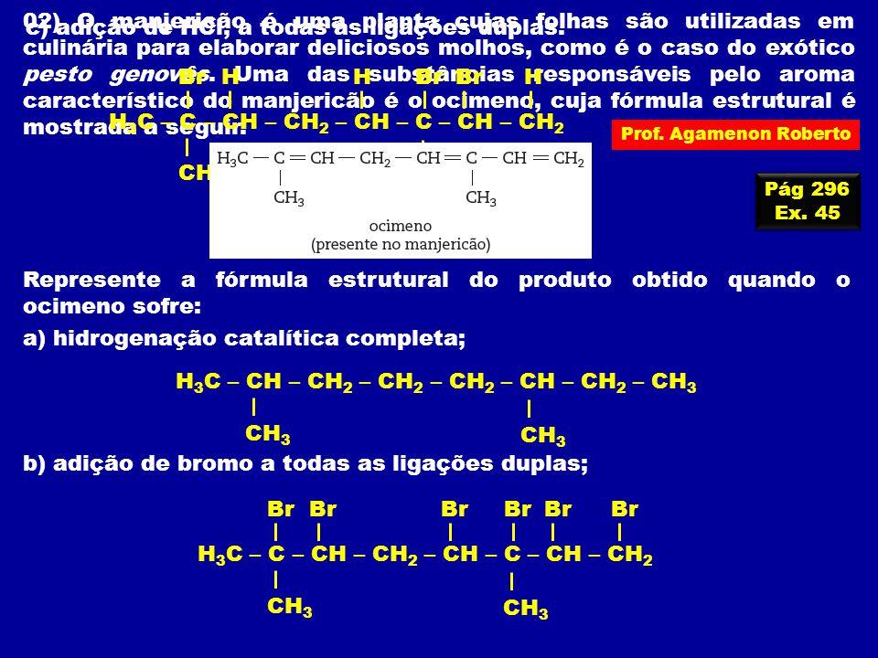 Prof. Agamenon Roberto Pág 296 Ex. 45 Pág 296 Ex. 45 02) O manjericão é uma planta cujas folhas são utilizadas em culinária para elaborar deliciosos m