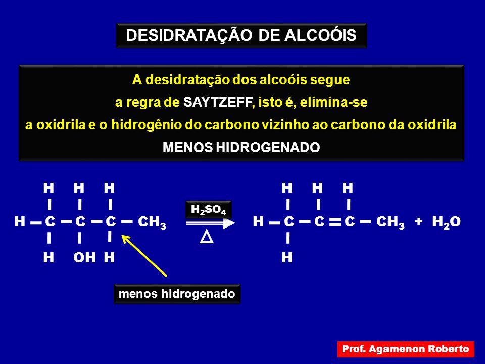 A desidratação (eliminação de água) de um álcool ocorre com aquecimento deste álcool em presença de ácido sulfúrico A desidratação (eliminação de água