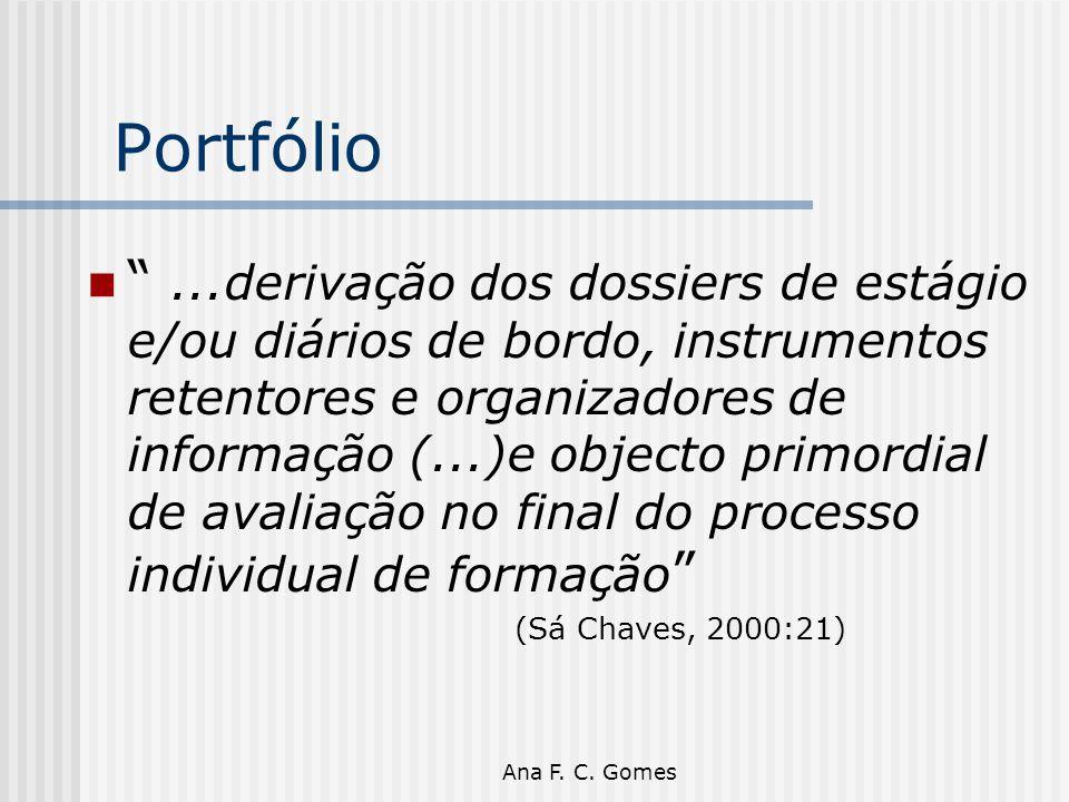 """Ana F. C. Gomes Portfólio """"...derivação dos dossiers de estágio e/ou diários de bordo, instrumentos retentores e organizadores de informação (...)e ob"""