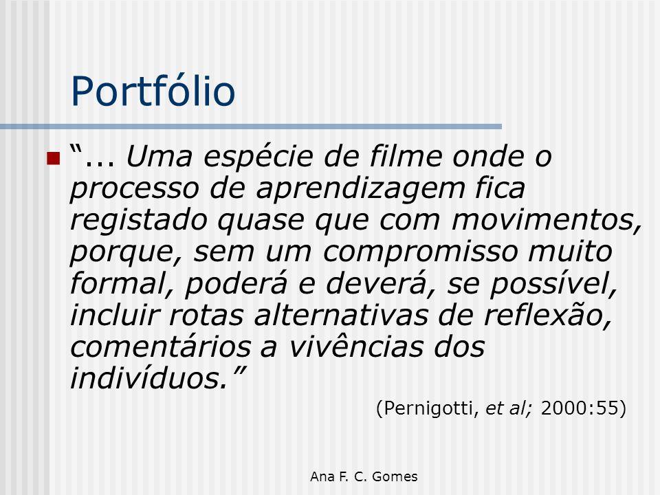 """Ana F. C. Gomes Portfólio """"... Uma espécie de filme onde o processo de aprendizagem fica registado quase que com movimentos, porque, sem um compromiss"""
