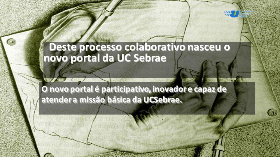 O novo portal é participativo, inovador e capaz de atender a missão básica da UCSebrae.