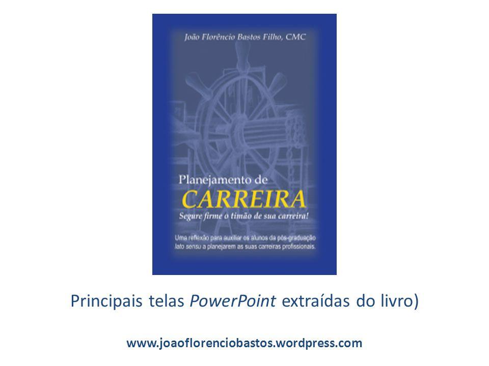 Principais telas PowerPoint extraídas do livro) www.joaoflorenciobastos.wordpress.com
