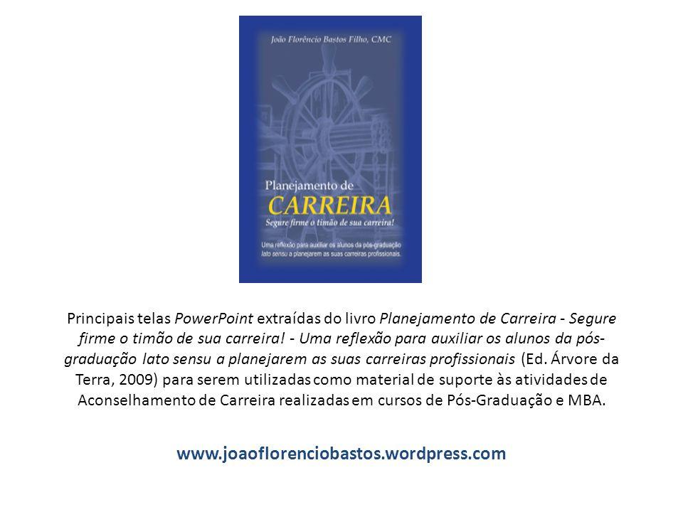 Principais telas PowerPoint extraídas do livro Planejamento de Carreira - Segure firme o timão de sua carreira! - Uma reflexão para auxiliar os alunos