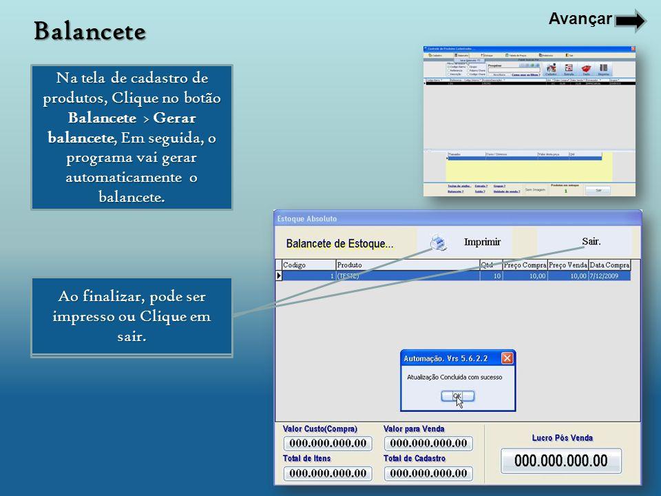 Na tela de cadastro de produtos, Clique no botão Balancete > Gerar balancete, Em seguida, o programa vai gerar automaticamente o balancete. Ao finaliz