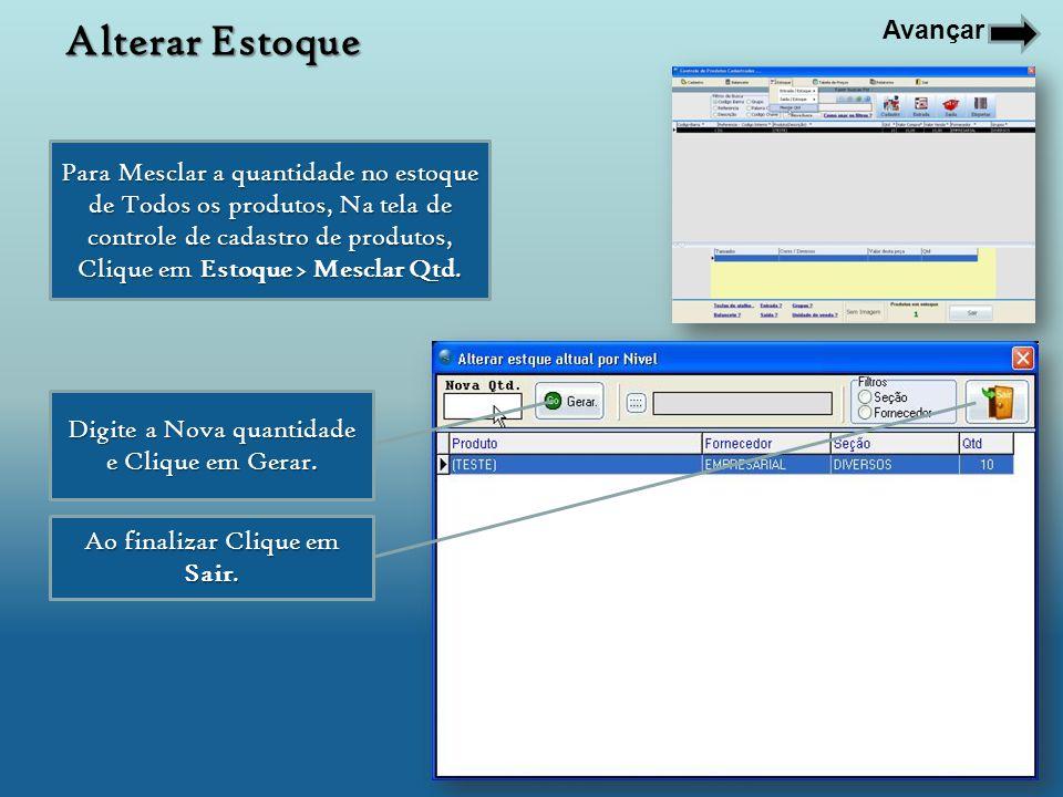 Para Mesclar a quantidade no estoque de Todos os produtos, Na tela de controle de cadastro de produtos, Clique em Estoque > Mesclar Qtd. Digite a Nova