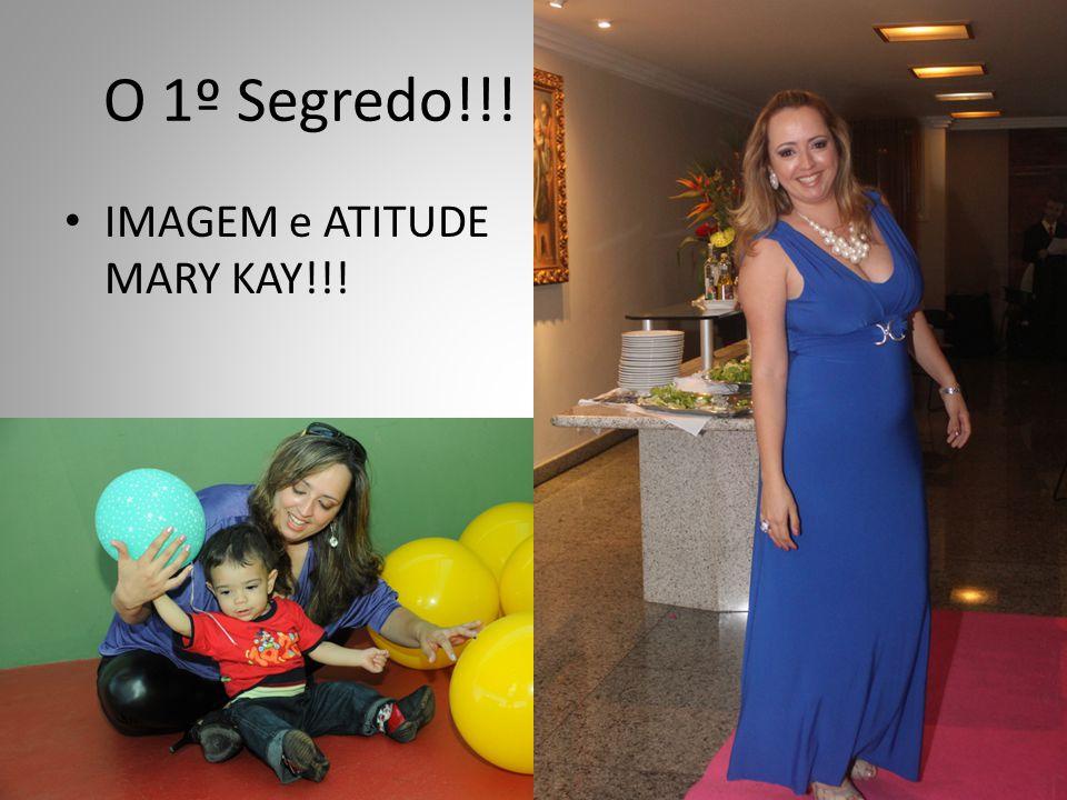 O 1º Segredo!!! IMAGEM e ATITUDE MARY KAY!!!