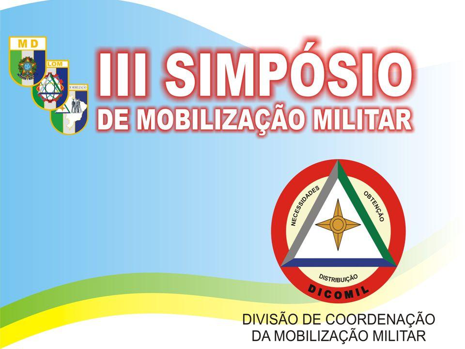 A MOBILIZAÇÃO MILITAR Encaminhado ao Congresso Nacional, em 06/10/2003, pela Mensagem nº 507 do Presidente da República.
