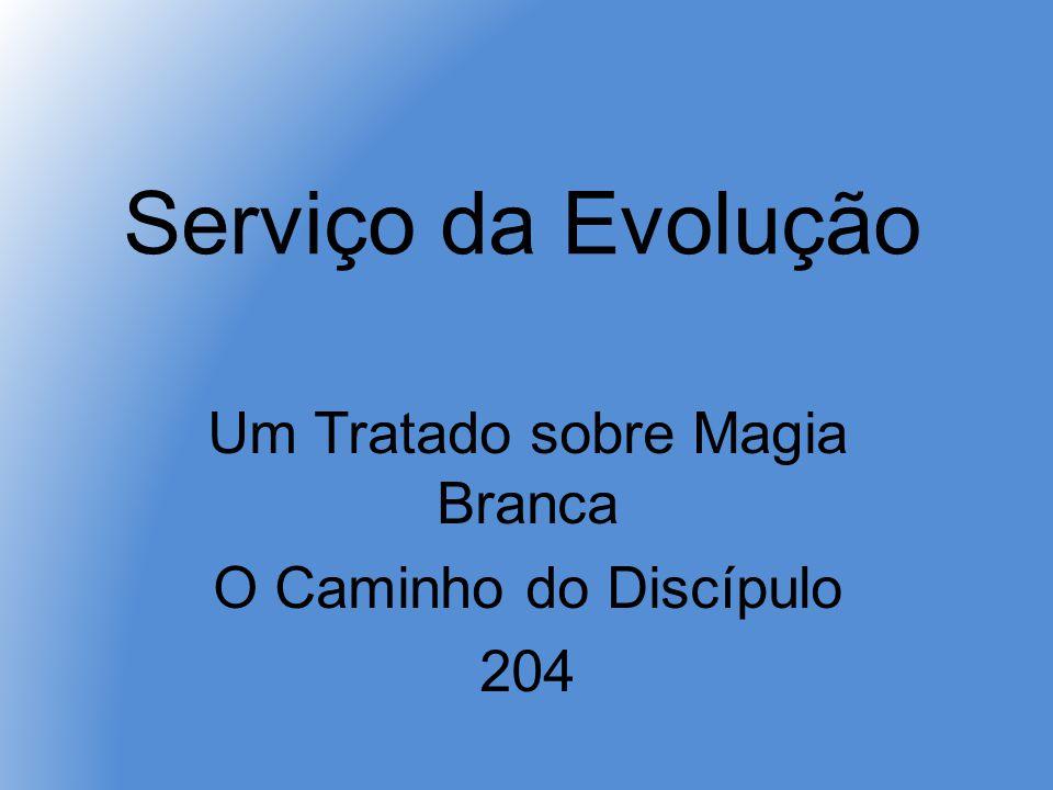 Serviço da Evolução Um Tratado sobre Magia Branca O Caminho do Discípulo 204