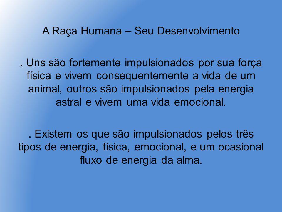 A Raça Humana – Seu Desenvolvimento.