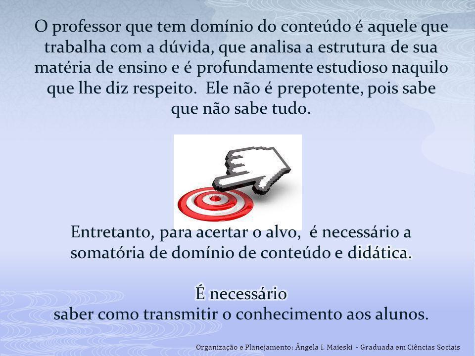 Respeite as dificuldades dos alunos e as diferenças.