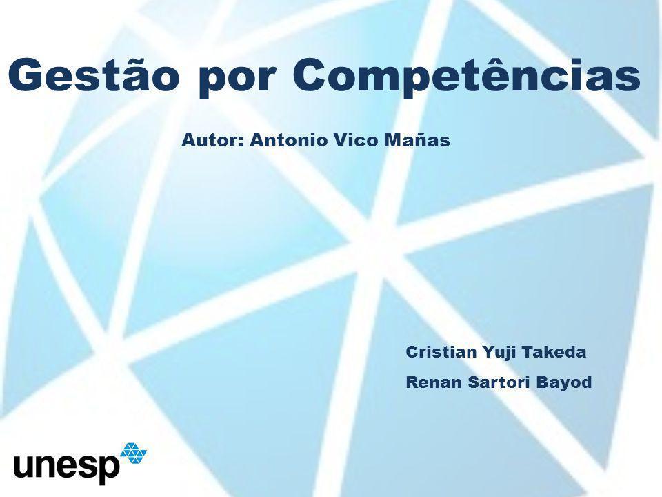Gestão por Competências Autor: Antonio Vico Mañas Cristian Yuji Takeda Renan Sartori Bayod