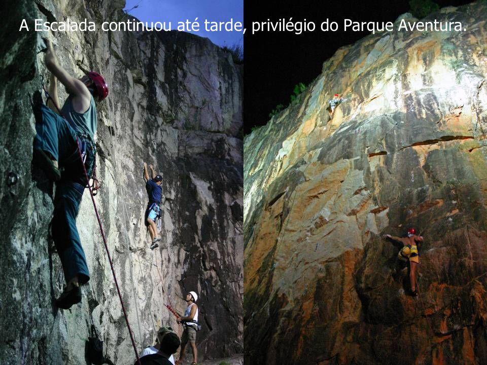 A Escalada continuou até tarde, privilégio do Parque Aventura.