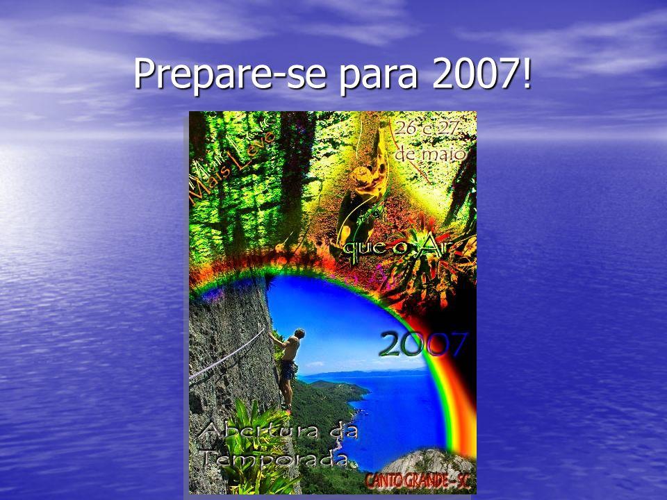 Prepare-se para 2007!