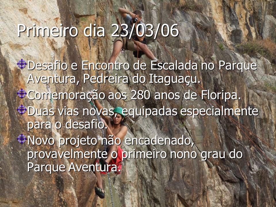 Primeiro dia 23/03/06 Desafio e Encontro de Escalada no Parque Aventura, Pedreira do Itaguaçu.
