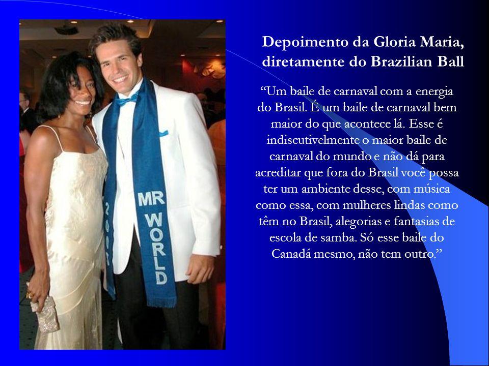 Depoimento da Gloria Maria, diretamente do Brazilian Ball Um baile de carnaval com a energia do Brasil.