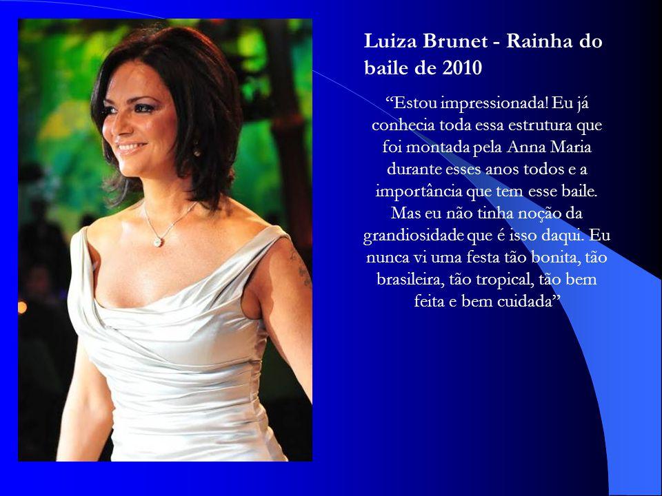 Luiza Brunet - Rainha do baile de 2010 Estou impressionada.