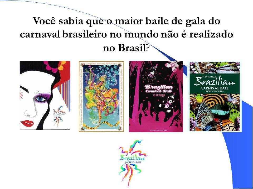 Você sabia que o maior baile de gala do carnaval brasileiro no mundo não é realizado no Brasil?
