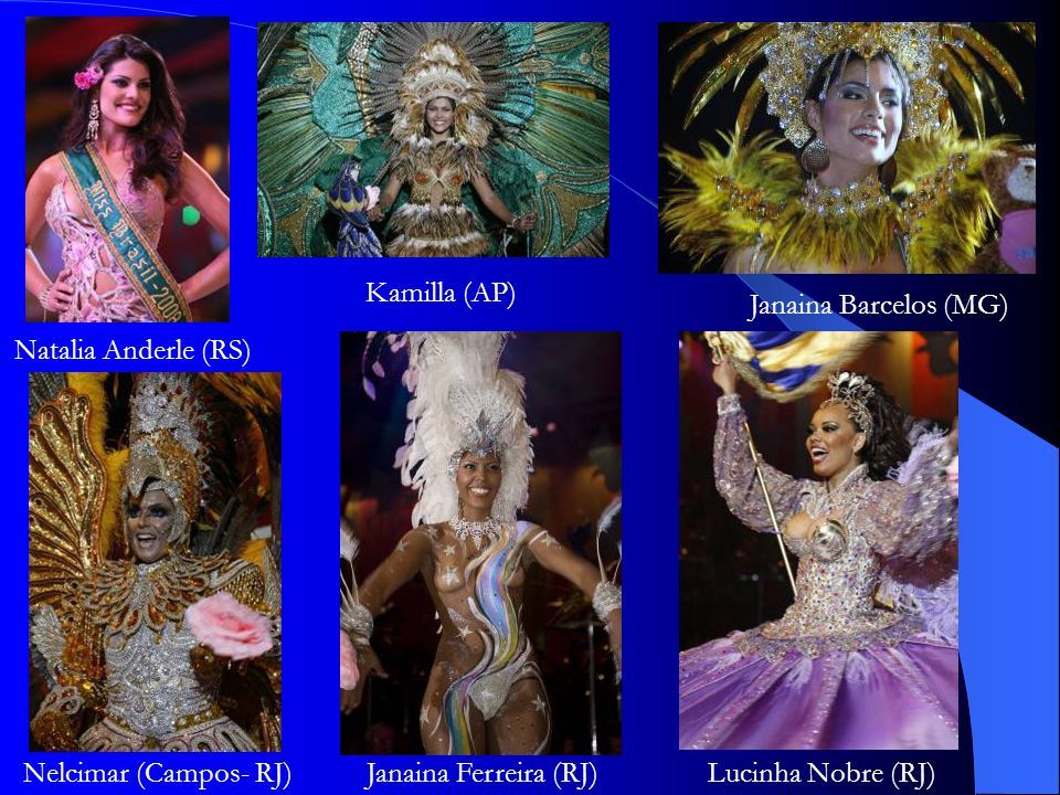 Natalia Anderle (RS) Kamilla (AP) Janaina Barcelos (MG) Nelcimar (Campos- RJ)Janaina Ferreira (RJ)Lucinha Nobre (RJ)