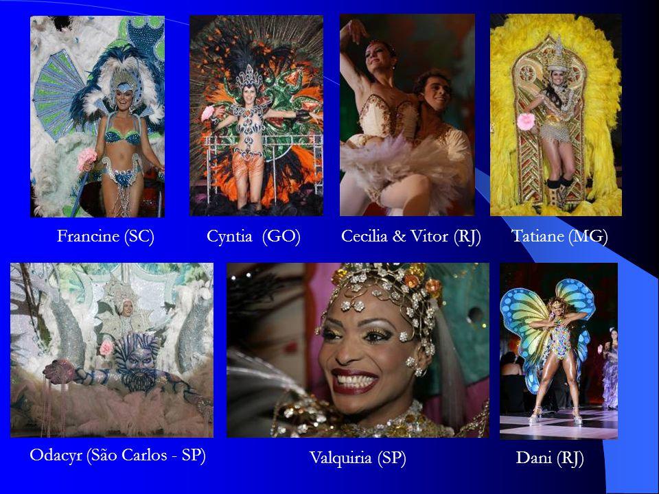 Francine (SC)Cyntia (GO)Cecilia & Vitor (RJ)Tatiane (MG) Odacyr (São Carlos - SP) Valquiria (SP)Dani (RJ)