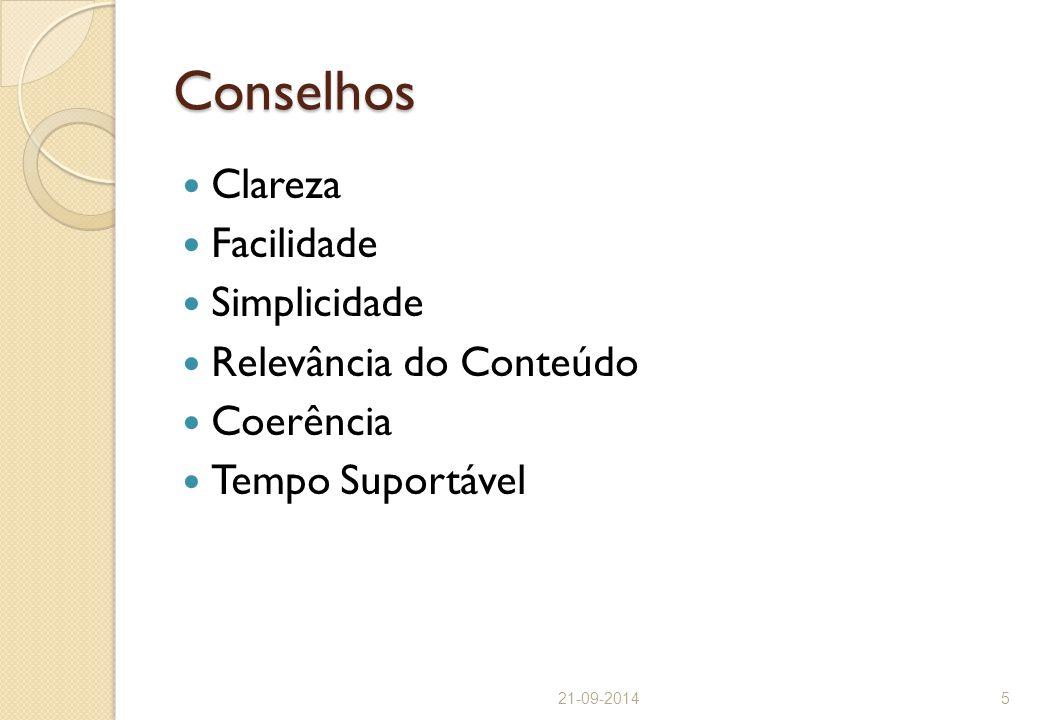 Conselhos Clareza Facilidade Simplicidade Relevância do Conteúdo Coerência Tempo Suportável 21-09-20145