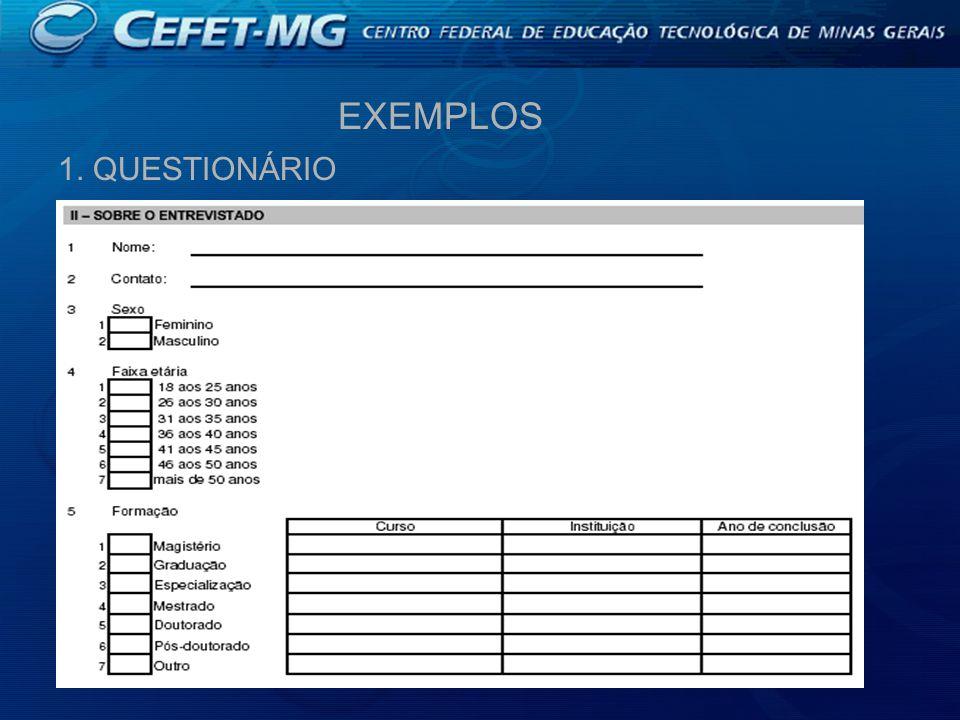 EXEMPLOS 1. QUESTIONÁRIO