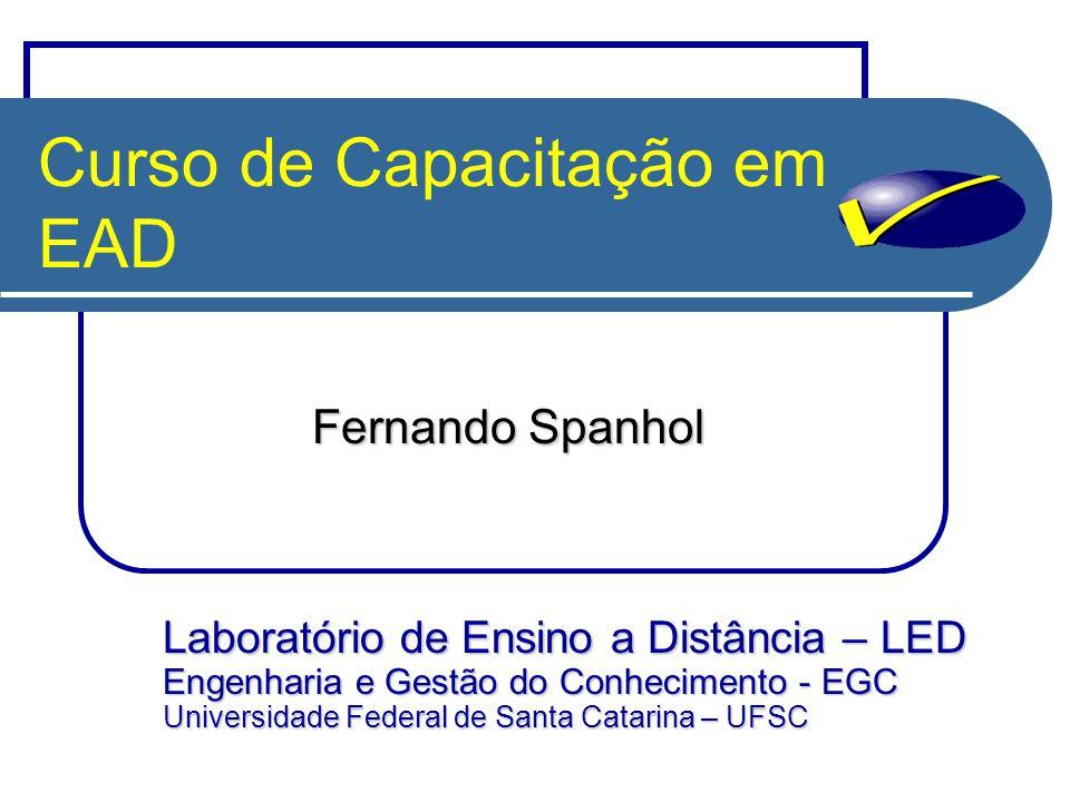 Números do Brasil Fonte: ABRAEAD/2006 e MEC/2006 Mais de 1,2 milhões de estudantes em 2005 O numero de Instituições credenciadas em EAD pelo MEC cresceu cerca de 30,7% E os alunos nestas instituições cresceram cerca de 62,6% O numero de alunos em programas credenciados em 2005 foi cerca de 309.957