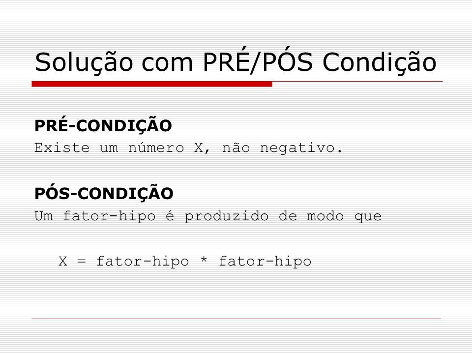 Exemplo ESPECIFICAÇÃO DE PROCESSO 3.5: CALCULAR IMPOSTO SOBRE VENDAS Pré-condição 1 DADOS-DE-VENDA ocorre com TIPO-DE-ITEM que coincide com CATEGORIA-DE-ITEM em CATEGORIAS-DE-IMPOSTOS Pós-Condição 1 TAXA-VENDAS é ajustado em TOTAL-VENDAS * VALOR-TAXA Pré-condição 2 DADOS-DE-VENDA ocorre com TIPO-DE-ITEM que não coincide com CATEGORIA-DE-ITEM em CATEGORIAS-DE-IMPOSTOS Pós-condição 2 MENSAGEM-ERRO é gerada