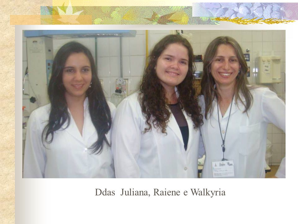 Ddas Juliana, Raiene e Walkyria
