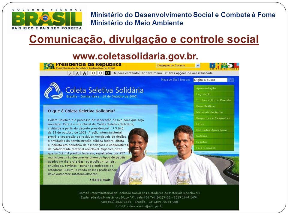 www.coletasolidaria.gov.br. Comunicação, divulgação e controle social Ministério do Desenvolvimento Social e Combate à Fome Ministério do Meio Ambient