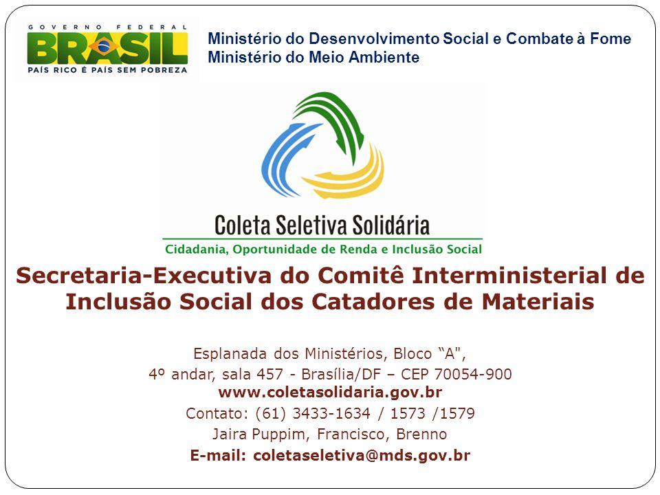 """Secretaria-Executiva do Comitê Interministerial de Inclusão Social dos Catadores de Materiais Esplanada dos Ministérios, Bloco """"A"""