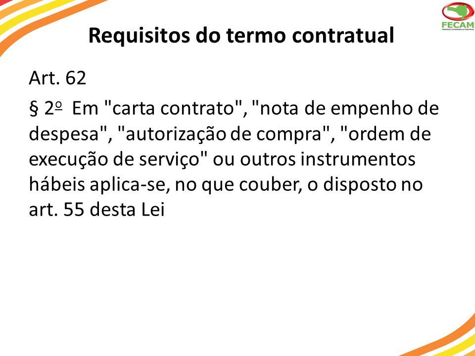 Requisitos do termo contratual Art. 62 § 2 o Em