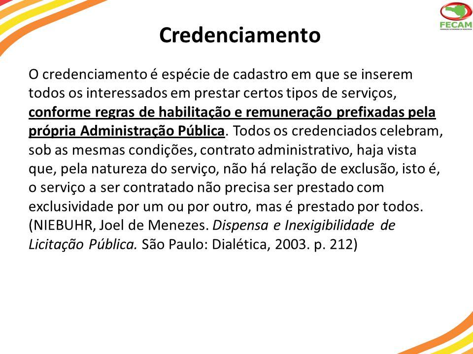 Credenciamento O credenciamento é espécie de cadastro em que se inserem todos os interessados em prestar certos tipos de serviços, conforme regras de