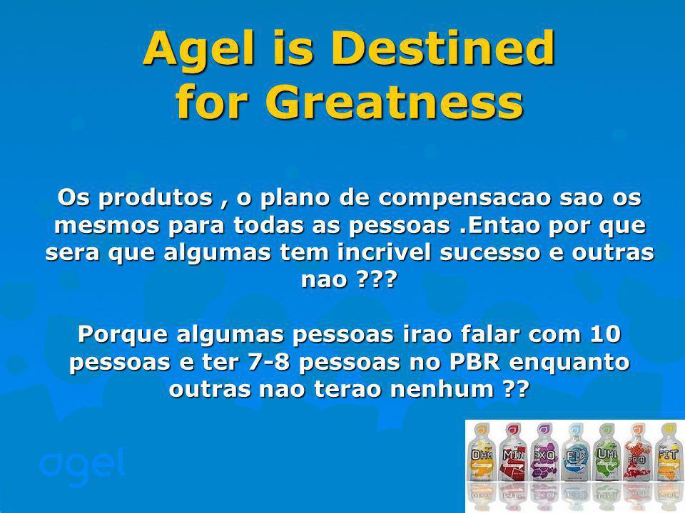 Agel is Destined for Greatness Os produtos, o plano de compensacao sao os mesmos para todas as pessoas.Entao por que sera que algumas tem incrivel sucesso e outras nao ??.