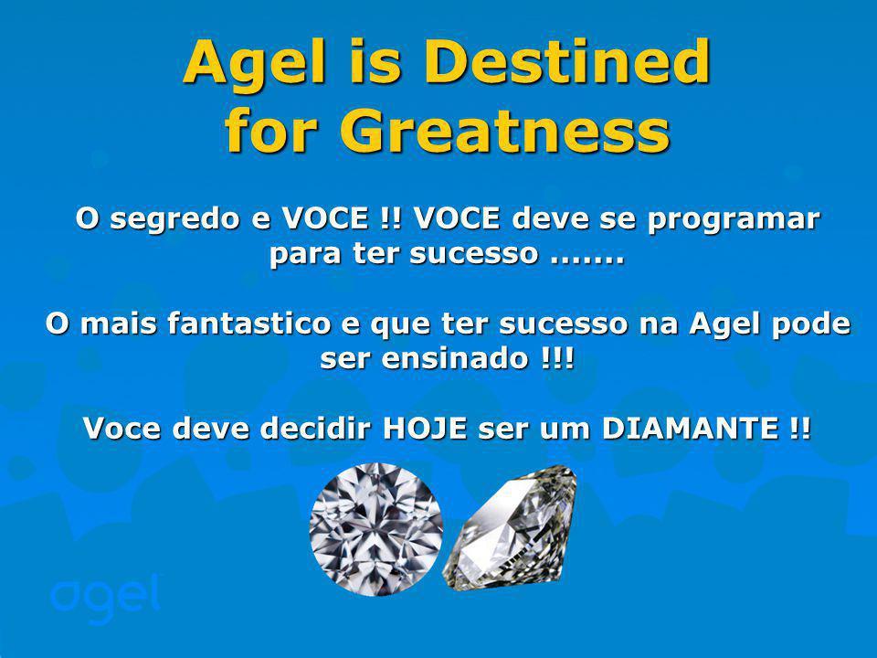 Agel is Destined for Greatness O segredo e VOCE !.