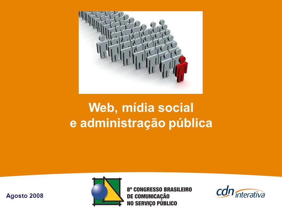 Agosto 2008 :: CDN INTERATIVA :: TODOS OS DIREITOS RESERVADOS :: www.cdni.com.br Web, mídia social e administração pública Agosto 2008