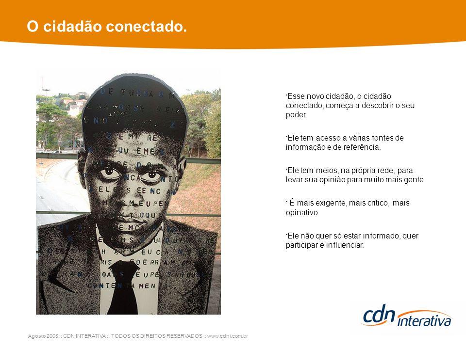 Agosto 2008 :: CDN INTERATIVA :: TODOS OS DIREITOS RESERVADOS :: www.cdni.com.br O cidadão conectado.