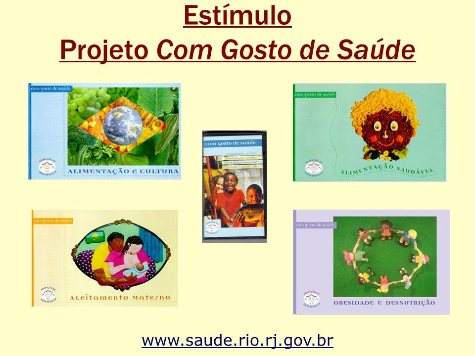 Estímulo Projeto Com Gosto de Saúde www.saude.rio.rj.gov.br
