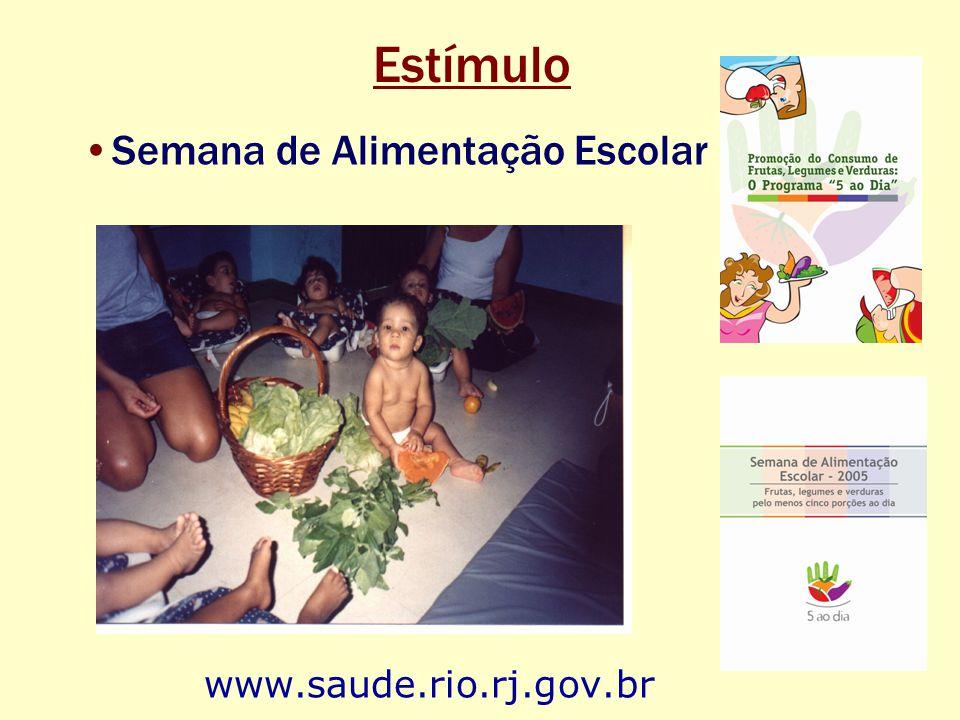 Estímulo Semana de Alimentação Escolar www.saude.rio.rj.gov.br